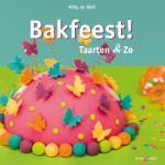 Bakfeest! Taarten en Zo
