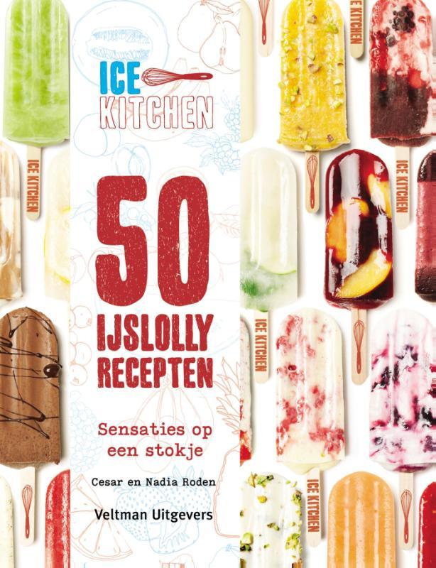 Ice Kitchen – 50 ijslollyrecepten
