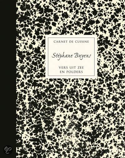 Carnet de cuisine: Stéphane Buyens. Vers uit Zee en Polders