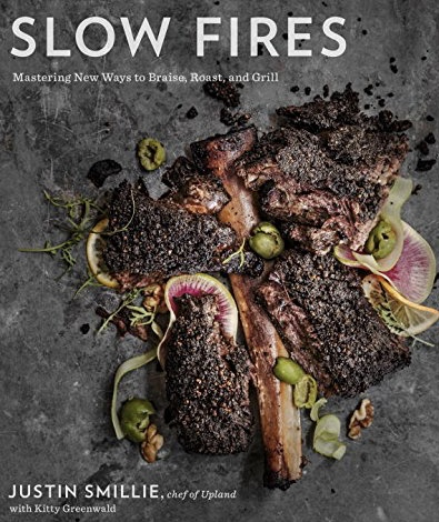 Slow Fires: Mastering new ways to braise, roast and grill.