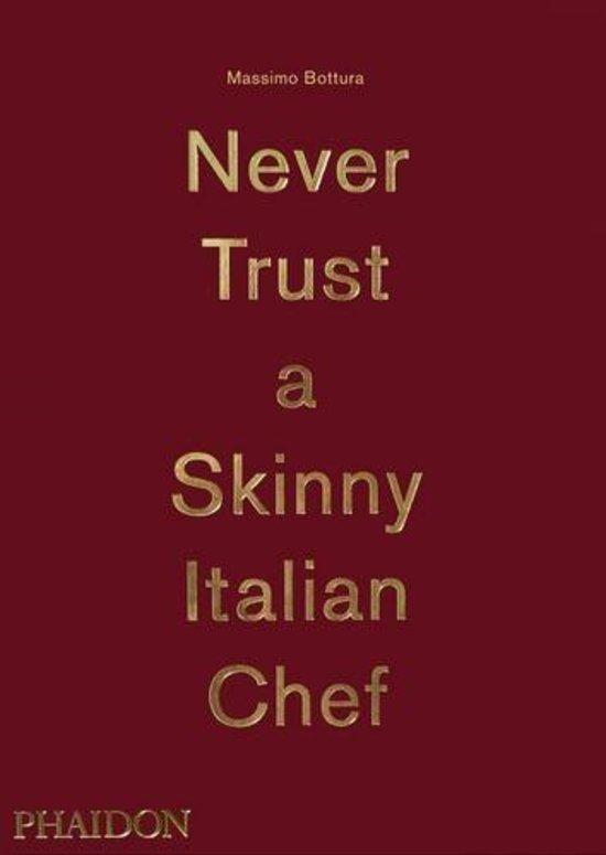 Massimo Bottura: Never trust a skinny chef